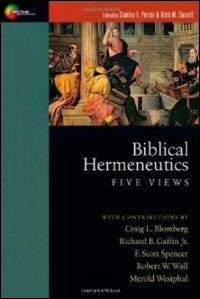 Biblical Hermeneutics: Five Views