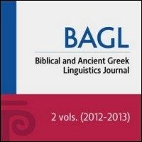 Biblical and Ancient Greek Linguistics, Volume 1, 2012