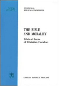 The Bible and Morality: Biblical Roots of Christian Conduct