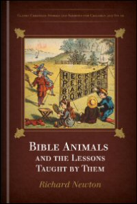 Bible Animals and the Lessons Taught by Them