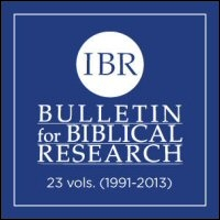 Bulletin for Biblical Research, Volume 23, Nos. 1–4, 2013
