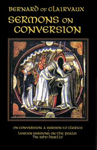 Sermons on Conversion: On Conversion, a Sermon to Clerics and Lenten Sermons on the Psalm 'He Who Dwells'