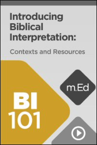 BI101 Introducing Biblical Interpretation: Contexts and Resources (Referenced to Logos 5)