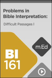 BI161 Problems in Bible Interpretation: Difficult Passages I