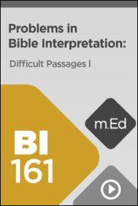 BI161 Problems in Bible Interpretation: Difficult Passages I