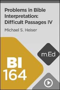 BI164 Problems in Bible Interpretation: Difficult Passages IV