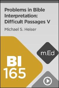 BI165 Problems in Bible Interpretation: Difficult Passages V