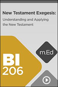BI206 New Testament Exegesis: Understanding and Applying the New Testament