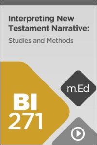 BI271 Interpreting New Testament Narrative: Studies and Methods