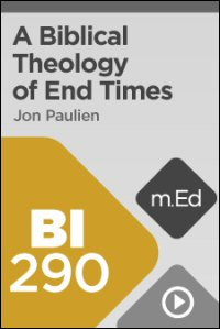 BI290 A Biblical Theology of End Times