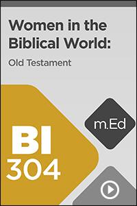 BI304 Women in the Biblical World: Old Testament