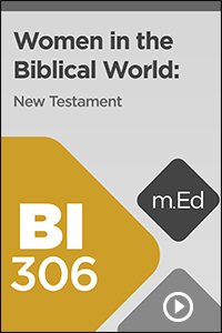 BI306 Women in the Biblical World: New Testament