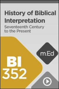 BI352 History of Biblical Interpretation II: Seventeenth Century through the Present