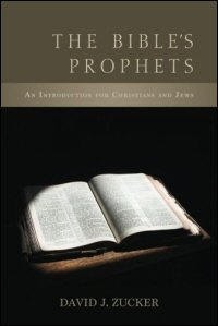 The Bible's Prophets: An Introduction for Christians and Jews