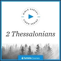 Bible Survey Video Series: 2 Thessalonians
