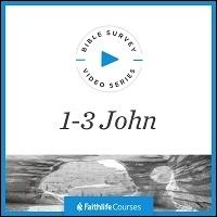 Bible Survey Video Series: 1–3 John