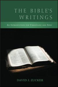 The Bible's Writings: An Introduction for Christians and Jews