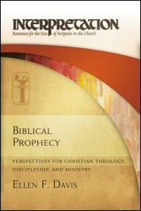 Biblical Prophecy: Perspectives for Christian Theology, Discipleship, and Ministry