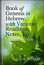 The Book of Genesis in Hebrew, with Various Readings, Notes, Etc.: Critical Notes