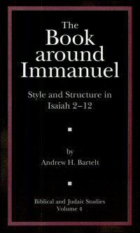 The Book around Immanuel: Style and Structure in Isaiah 2–12