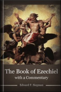 The Book of Ezechiel: Commentary, Parts 1 & 2