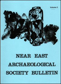 The Bulletin Series of the Near East Archaeological Society: New Series, No. 3, 1973