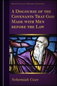 A Discourse of the Covenants that God Made with Men before the Law