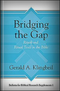 Bridging the Gap: Ritual and Ritual Texts in the Bible