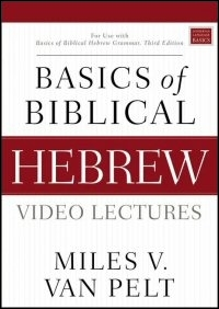 Basics of Biblical Hebrew Video Lectures (3rd Edition)