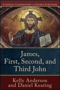 Catholic Commentary on Sacred Scripture: James, First, Second, and Third John