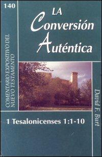 La Conversión Auténtica: 1 Tesalonicenses 1:1–10