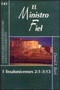 El Ministro Fiel: 1 Tesalonicenses 2:1–3:13