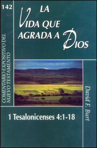 La Vida que agrada a Dios: 1 Tesalonicenses 4:1–18