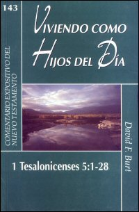 Viviendo como Hijos del Día: 1 Tesalonicenses 5:1–28