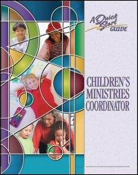 Children's Ministries Coordinator: A Quick Start Guide