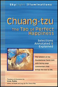 Chuang-tzu: The Tao of Perfect Happiness: Selections Annotated & Explained