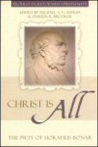 """""""Christ Is All"""": The Piety of Horatius Bonar"""
