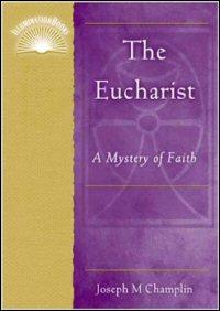 The Eucharist: A Mystery of Faith
