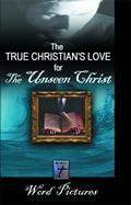 The True Christian's Love for the Unseen Christ