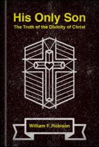 """His Only Son"": The Truth of the Divinity of Christ"