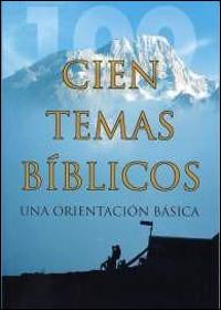 Cien temas bíblicos: Una orientación básica
