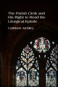 The Parish Clerk, and His Right to Read the Liturgical Epistle