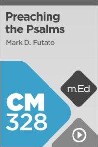 CM328 Preaching the Psalms