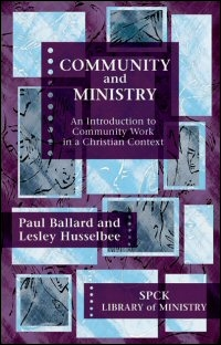 Community and Ministry: An Introduction to Community Development in a Christian Context