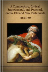 A Commentary, Critical, Experimental, and Practical, on the Old and New Testaments, Vols. I–VI: Bible Text