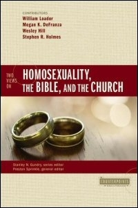 Two Views on Homosexuality, the Bible, and the Church (Counterpoints)