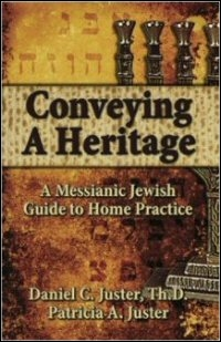 Conveying a Heritage: A Messianic Jewish Guide to Home Practice