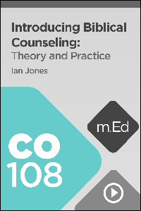 CO108 Introducing Biblical Counseling: Theory and Practice