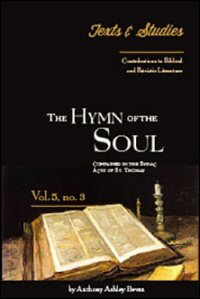 The Hymn of the Soul Contained in the Syriac Acts of St. Thomas