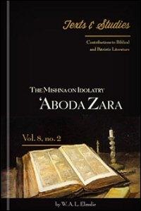 The Mishna on Idolatry 'Aboda Zara: English Notes
